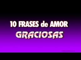 imagenes con palabras de amor chistosas 10 frases de amor graciosas youtube