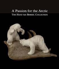 a passion for the arctic the hans van berkel collection cunera