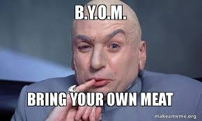 Make A Meme With Your Own Photo - b y o m bring your own meat firepit fun make a meme