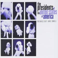 presidents of the united states of america freaked out u0026 small