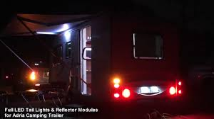 travel trailer led lights adria cing trailer led tail lights reflector led modules youtube