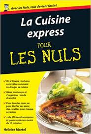 la cuisine express pour les nuls amazon ca héloïse martel books