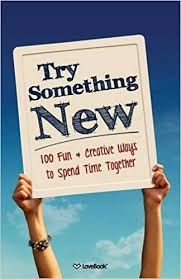 try something new 100 creative ways to spend