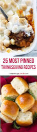 the best thanksgiving menu the 25 most pinned thanksgiving recipes for the best thanksgiving