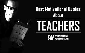 know the power of the teachers best inspiring quotes about
