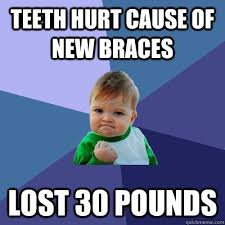 Kid With Braces Meme - teeth hurt cause of new braces lost 30 pounds success kid quickmeme