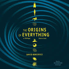 the origins of everything in 100 pages more or less david