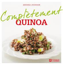 livre cuisine homme livre complètement quinoa les éditions de l homme