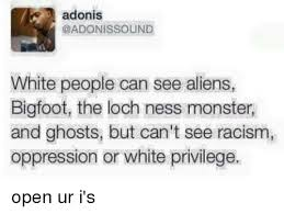 I Can See Sounds Meme - adonis sound white people can see aliens bigfoot the loch ness