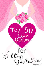 wedding quotes pictures top 50 quotes for wedding invitations allwording