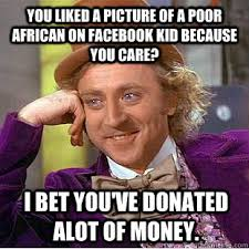 Poor African Kid Meme - you liked a picture of a poor african on facebook kid because you