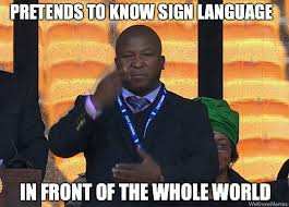 African Memes - scumbag south african sign language interpreter meme weknowmemes