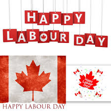 happy labour day canada originally gave workers chance to