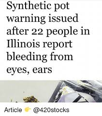 Bleeding Eyes Meme - synthetic pot warning issued after 22 people in illinois report