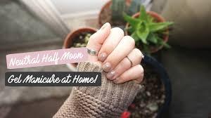 neutral half moon nail art tutorial diy gel manicure at home