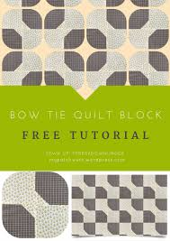 wordpress quick tutorial quick and easy bow tie quilt block video tutorial sewn up
