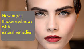 how to get thicker pubic hair natural ways to get thicker eyebrows step to health