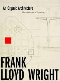 frank lloyd wright biography pdf an organic architecture the architecture of democracy 2017 frank