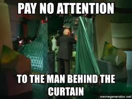 Wizard Of Oz Meme Generator - pay no attention to the man behind the curtain wizard of oz