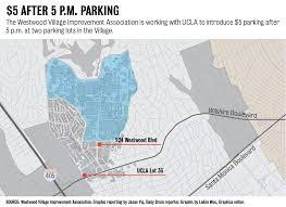 Ucla Interactive Map Westwood Village Plans To Offer Affordable Evening Parking Program