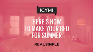 the proper way to make a bed here u0027s how to make your bed for summer real simple