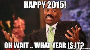 What Year Is This Meme - happy 2015 oh wait what year is it meme steve harvey 39306