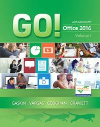 pearson go with office 2016 volume 1 shelley gaskin