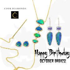 opal october happy birthday october babies cook diamonds fine jewelry store
