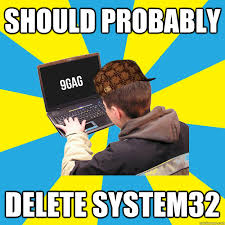 System 32 Meme - should i delete meme i best of the funny meme