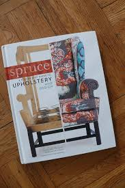 Amanda Brown Upholstery Book Report Spruce A Step By Step Guide To Upholstery And Design