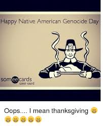 happy american genocide day someecards somee cards user