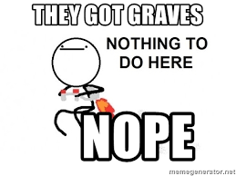 Jetpack Meme - they got graves nope jetpack guy meme generator