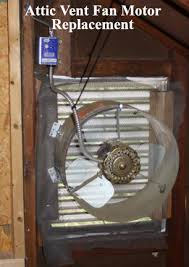 who replaces attic fans how to replace attic vent fan motor