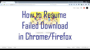wget resume download how to resume failed download in chrome or firefox youtube