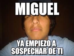 Miguel Memes - miguel fgeaf meme on memegen