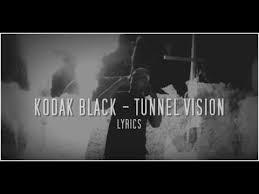 kodak black tunnel vision lyrics youtube