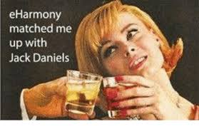 Eharmony Meme - eharmony matched me up with jack daniels meme on me me