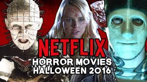 top horror movies on netflix for halloween 2016 youtube