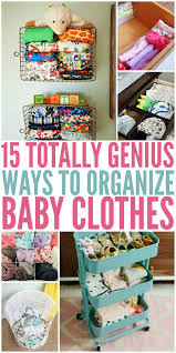 Closet Organizers For Baby Room 15 Totally Genius Ways To Organize Baby Clothes