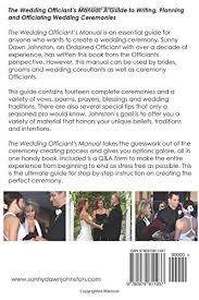 Planning A Wedding Ceremony The Wedding Officiant U0027s Manual The Wedding Guide To Writing