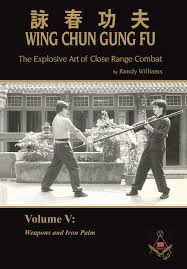 randy williams wing chun gung fu the explosive art of close range