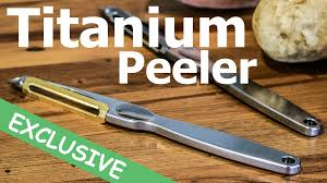 titanium peeler the ultimate kitchen tool by warren simpson