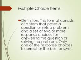 theme question definition multiple choice items educ 307 multiple choice items definition