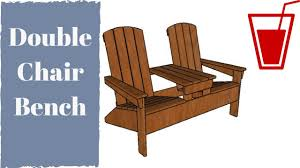 Cedar Adirondack Chair Plans Double Adirondack Chair With Table Plans Youtube