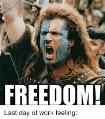 Last Day Of Work Meme - freedom last day of work feeling meme on me me