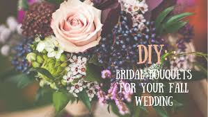 Diy Bridal Bouquet Diy Bridal Bouquets For Your Fall Wedding Paradise Cruise