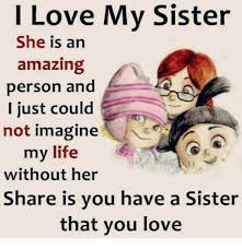 Memes About Sisters - 25 best memes about i love my sisters i love my sisters memes