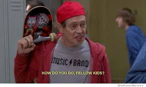 Band Kid Meme - how do you do fellow kids weknowmemes