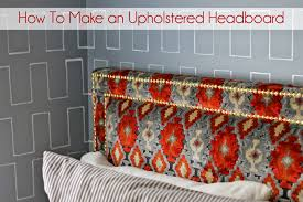 how do you make an upholstered headboard gorgeous shiny things weekend project diy upholstered headboard