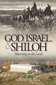 god israel and shiloh returning to the land david rubin